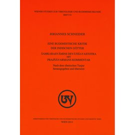 Wiener Studien zur Tibetologie und Buddhismuskunde Eine Buddhistische Kritik der Indischen Götter, von Johannes Schneider