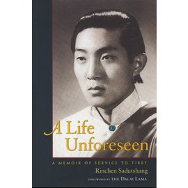 Wisdom Publications A Life Unforeseen, by Rinchen Sadutshang