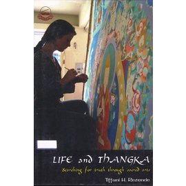 Library of Tibetan Works and Archives Life and Thangka, by Tiffani H. Rezende