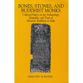 University of Hawai'i Press Bones, Stones, and Buddhist Monks, by Gregory Schopen