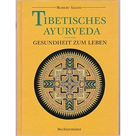Ariston, Kreuzlingen Tibetisches Ayurveda, von Robert Sachs