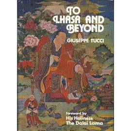 East West Publications London To Lhasa and Beyond, by Giuseppe Tucci