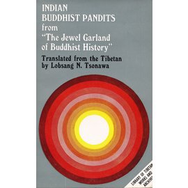 Library of Tibetan Works and Archives Indian Buddhist Pandits from the Garland of Buddhist History, by Lobsang N. Tsonawa