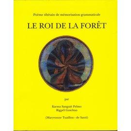 Editions de la Buddhéité Le Roi de la Forêt, par Karma Sanguié Pelmo
