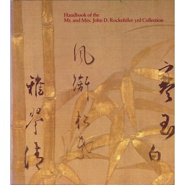 The Asia Society Handbook of the Mr. and Mrs. Rockefeller 3rd Collection