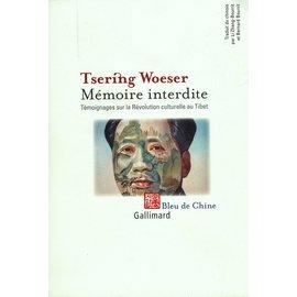 Gallimard Mémoire Interdite, par Tsering Woeser