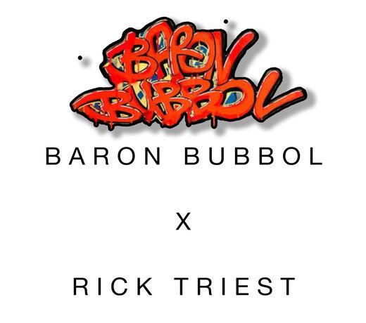 Baron Bubbol x Rick Triest - Collaboration