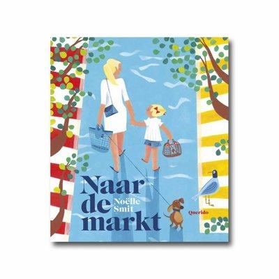Querido Naar de markt - Noëlle Smit