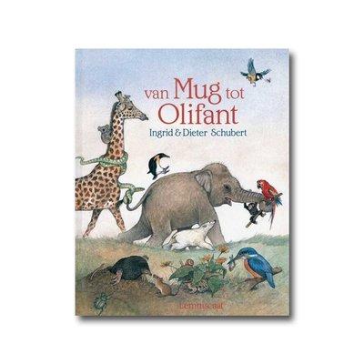 Lemniscaat Van mug tot olifant - Ingrid en Dieter Schubert