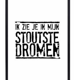 """Zoedt Poster """"Ik zie je in mijn stoutste dromen"""" - Zoedt"""