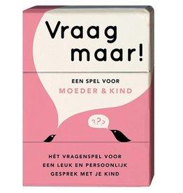 Vraag Maar! Een spel voor Moeder & Kind - Elma van Vliet