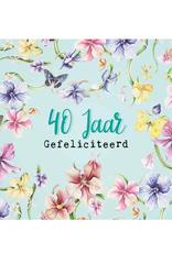 Wenskaart  40 Jaar Gefeliciteerd -  Janneke Brinkman