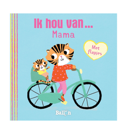 Ik hou van Mama - Kartonboekje Met Flapjes
