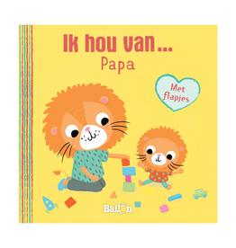 Ik hou van Papa - Kartonboekje Met Flapjes