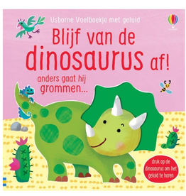 Blijf van de Dinosaurus af! Anders gaat hij grommen...