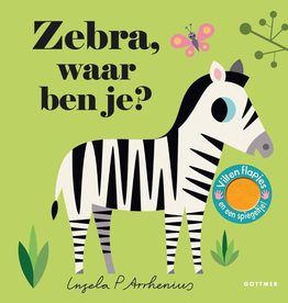 Zebra, Waar ben je? - Met vilten Flapjes en een spiegeltje