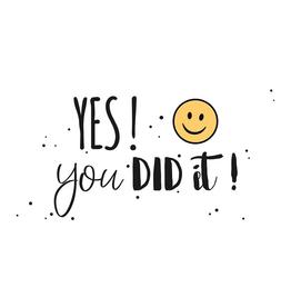 Yes! You Did it - Wenskaart