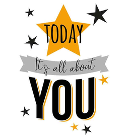 Today it's all about you - Wenskaart
