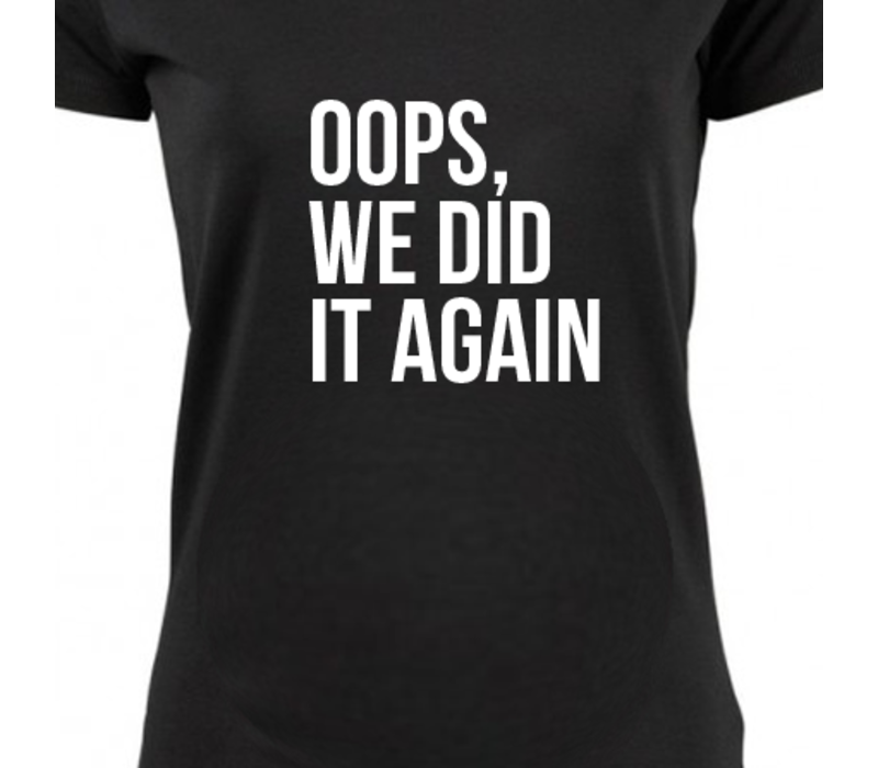 Zwangerschapsshirt | Oops, we did it again