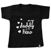 BrandLux Shirt | My daddy is my hero
