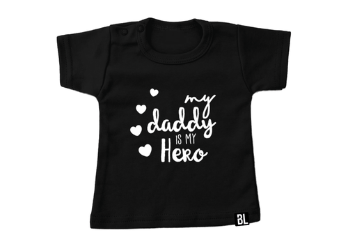 BrandLux Shirt | My daddy is my hero