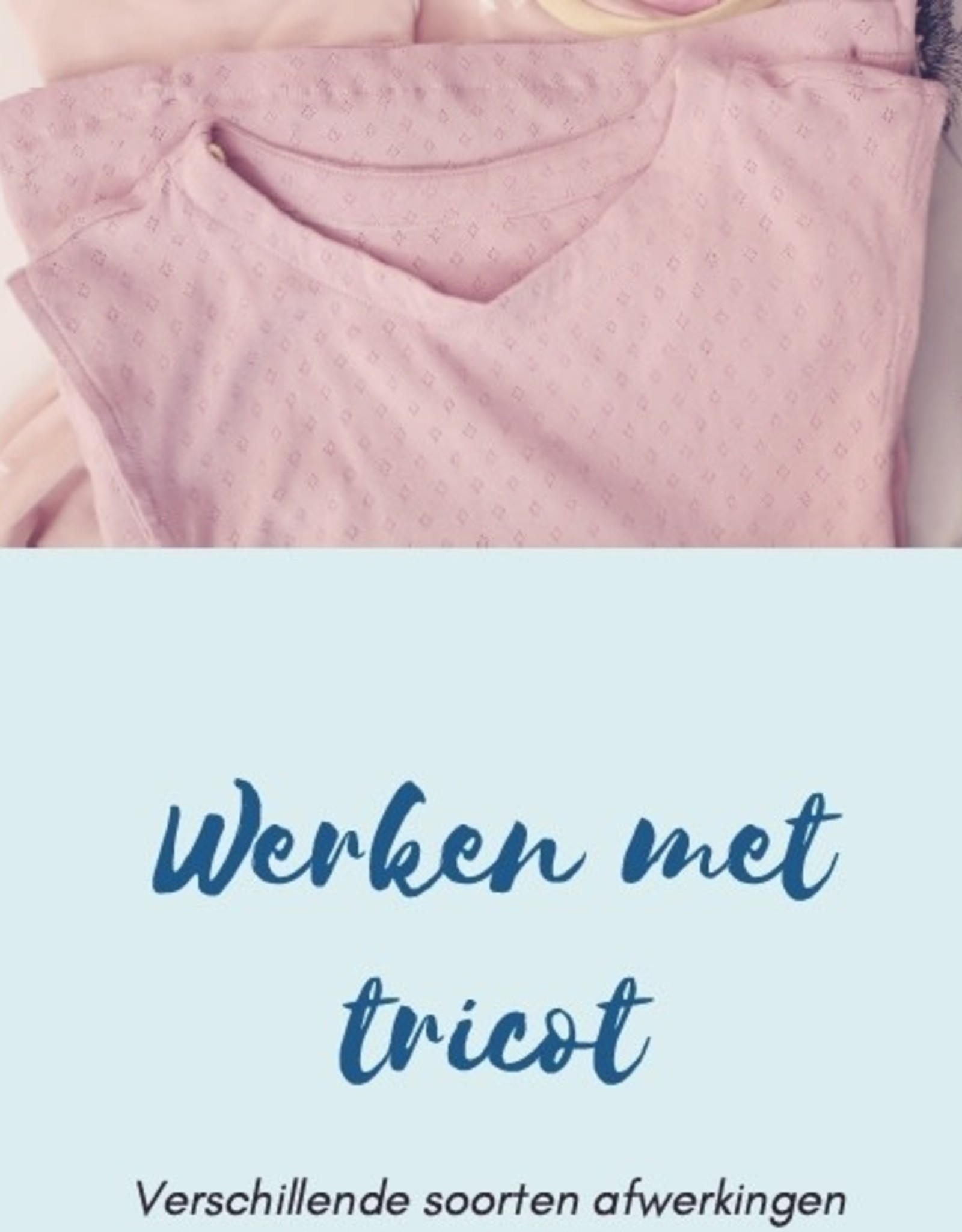 Workshop werken met tricot 7 en 14/10