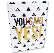 Greeting Card You Said Yes