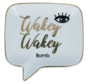 Soap Dish - Wakey Wakey