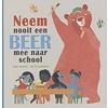 Veltman Neem nooit een beer mee naar huis