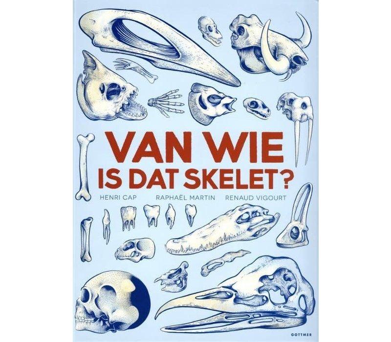 Van wie is dat skelet?