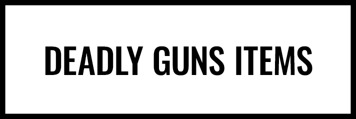 Shop Deadly Guns