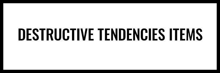 Shop Destructive Tendencies