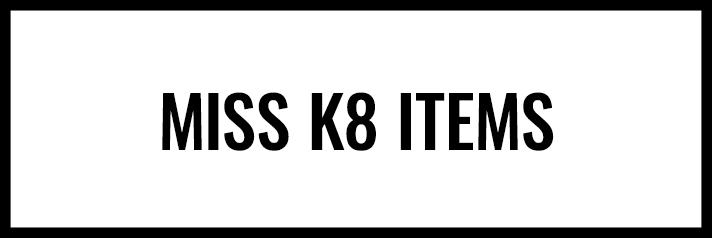 Shop Miss K8