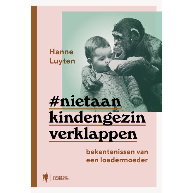 #nietaankindengezinverklappen - Hanne Luyten