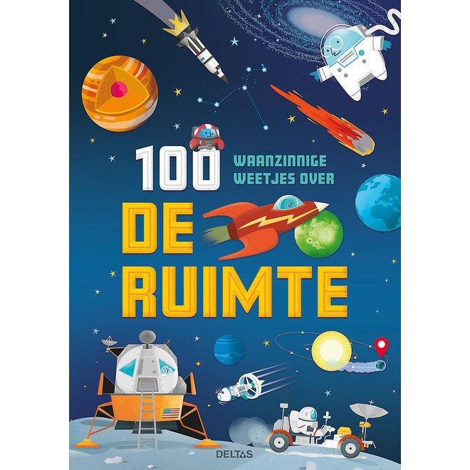 DELTAS - Kijk - en leerboek - 100 waanzinnige weetjes over de ruimte