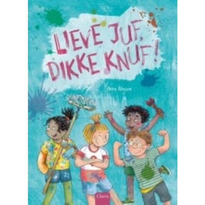 CLAVIS -  Kijk - & Voorleesboek - Lieve Juf, Dikke Knuf +4j