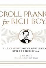 Droll Pranks For Rich Boys - Dan Bulla