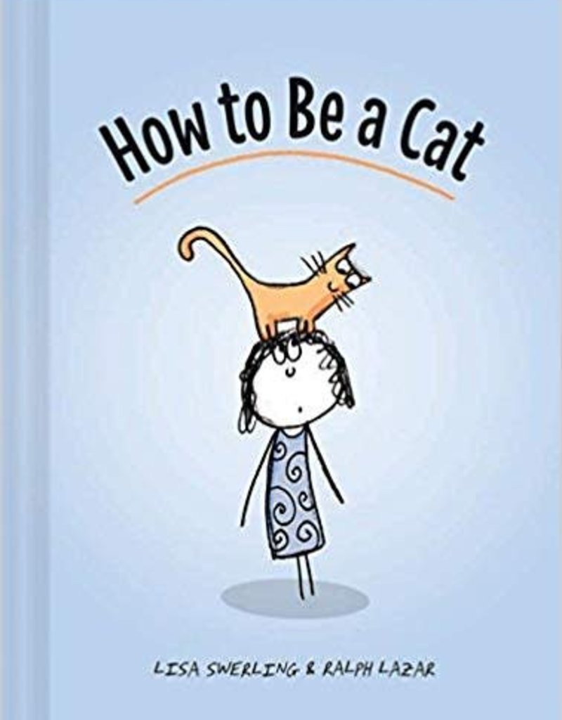 HOW TO BE A CAT - Lisa Swerling & Ralph Lazar