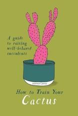 How To Train Your Cactus - Tonwen Jones