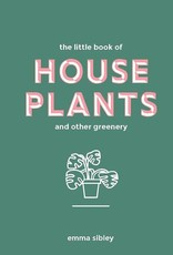 THE LITTLE BOOK OF HOUSE PLANTS & OTHER GREENERY
