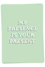 KAART BLANCHE - My Presence is Your Present