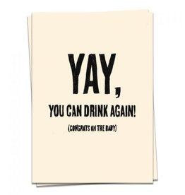 KAART BLANCHE GREETING CARD: Baby - Yay, You Can Drink Again!