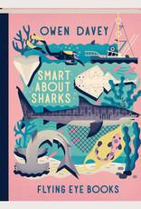 SMART ABOUT SHARKS - Owen Davey