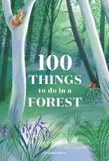 Laurence King 100 THINGS TO SO IN A FOREST - Jennifer Davis