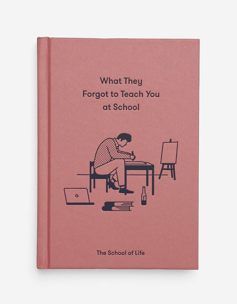 THE SCHOOL OF LIFE - What They Forgot to Teach You at School