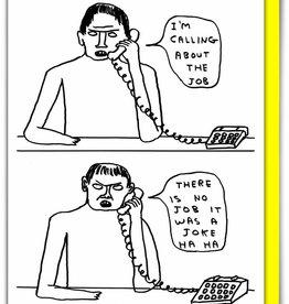 David Shrigley DAVID SHRIGLEY - No Job Joke