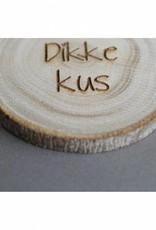 """Houten cadeau-label - """"Dikke kus"""""""
