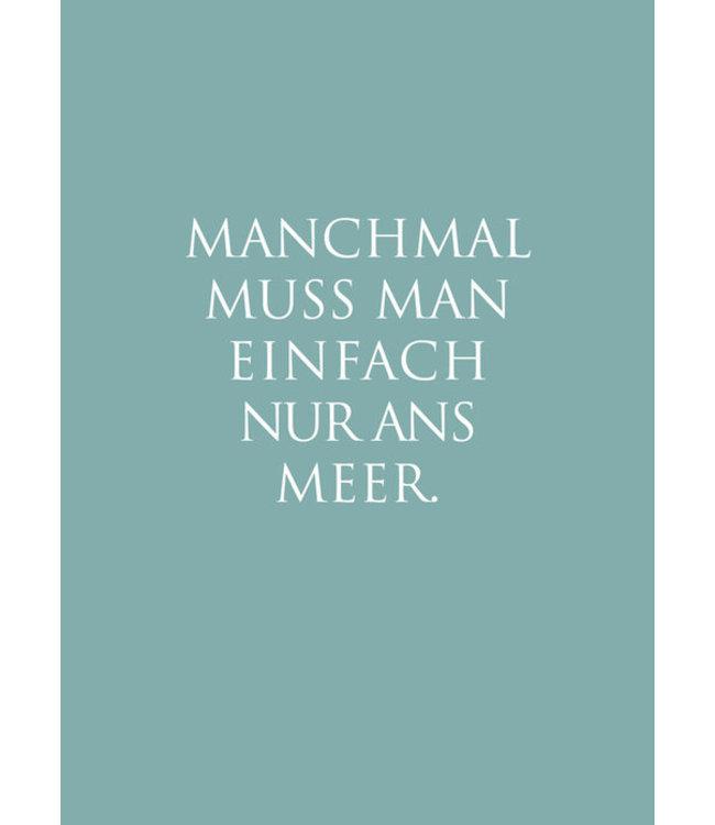 wunderwort MANCHMAL MUSS MAN EINFACH NUR ANS MEER