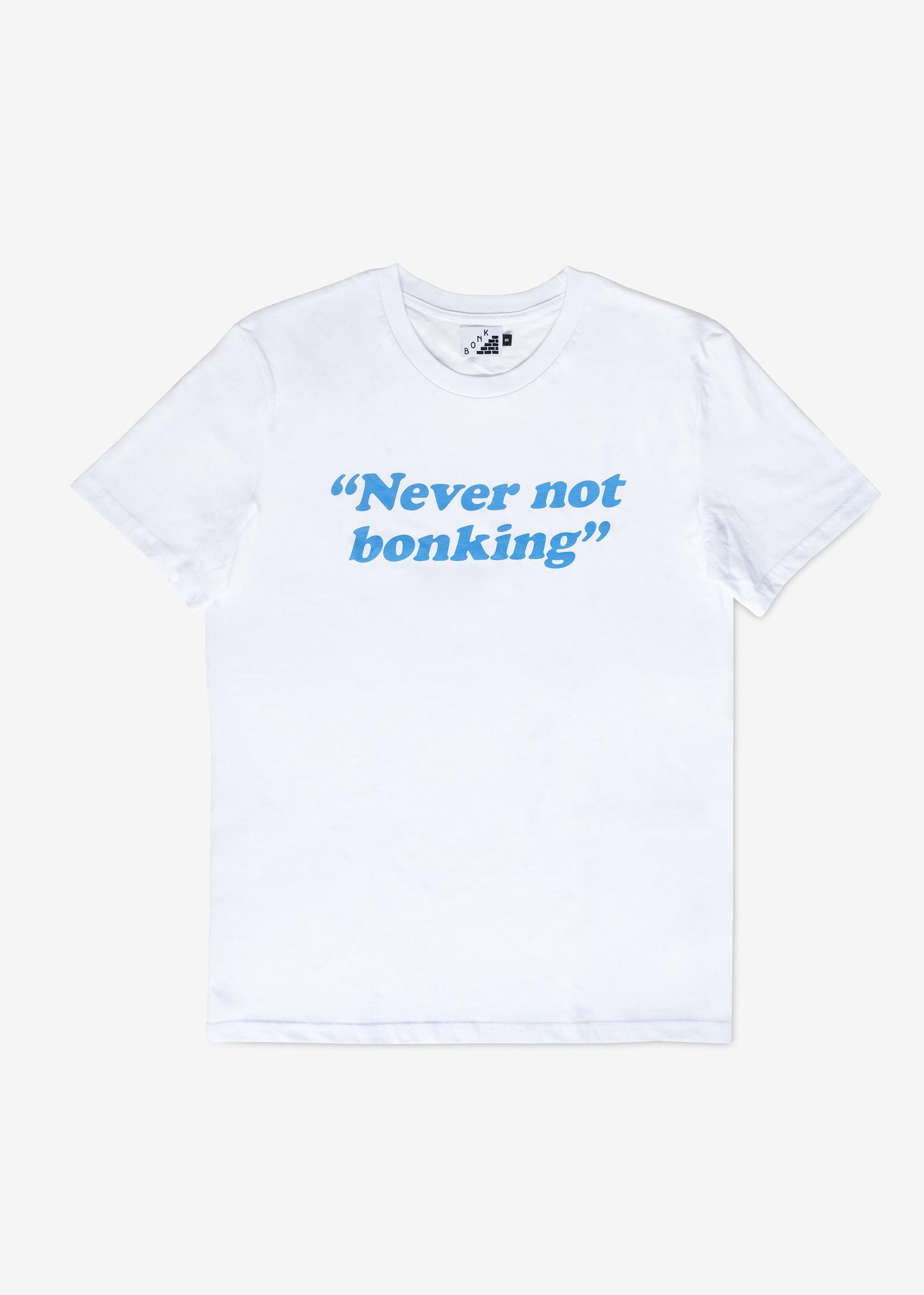 Bonk T-Shirt - Never not Bonking - White