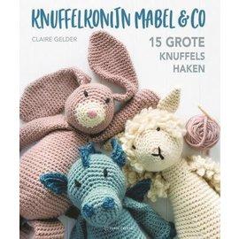 Knuffelkonijn Mabel & Co - 15 grote knuffels haken